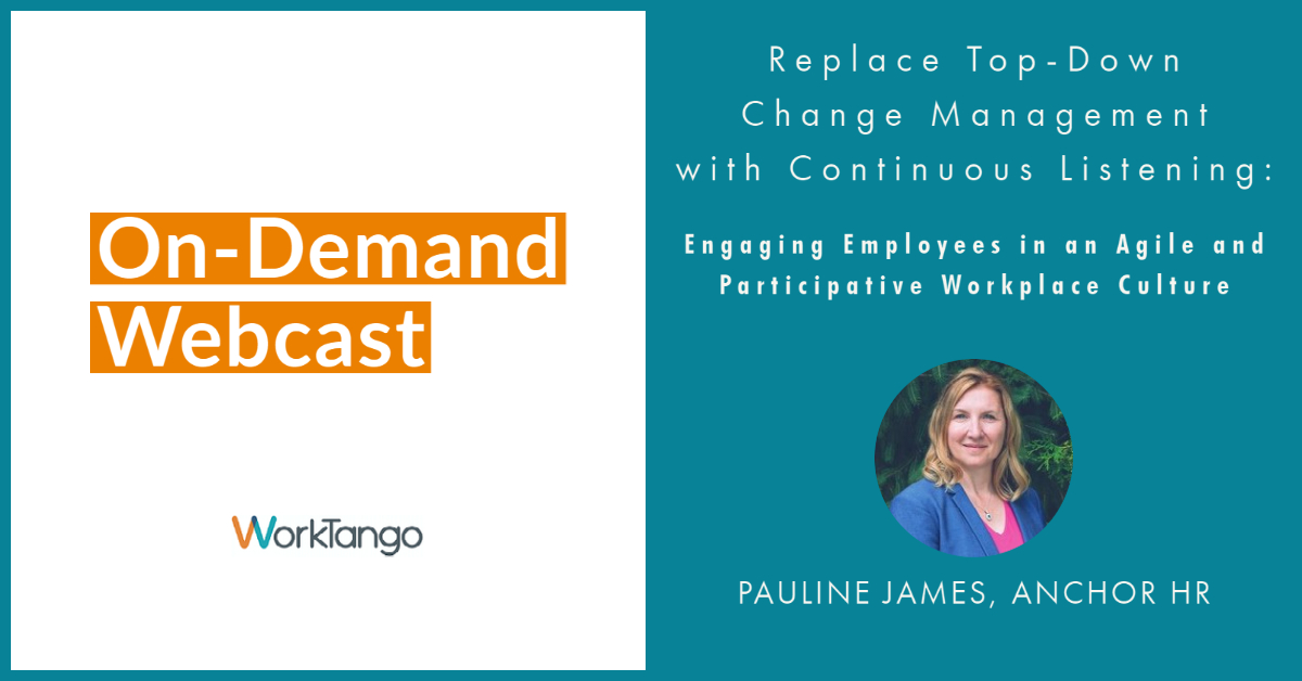 Replace Top-Down Change Management with Continuous Listening_ Engaging Employees in an Agile and Participative Workplace Culture On-Demand